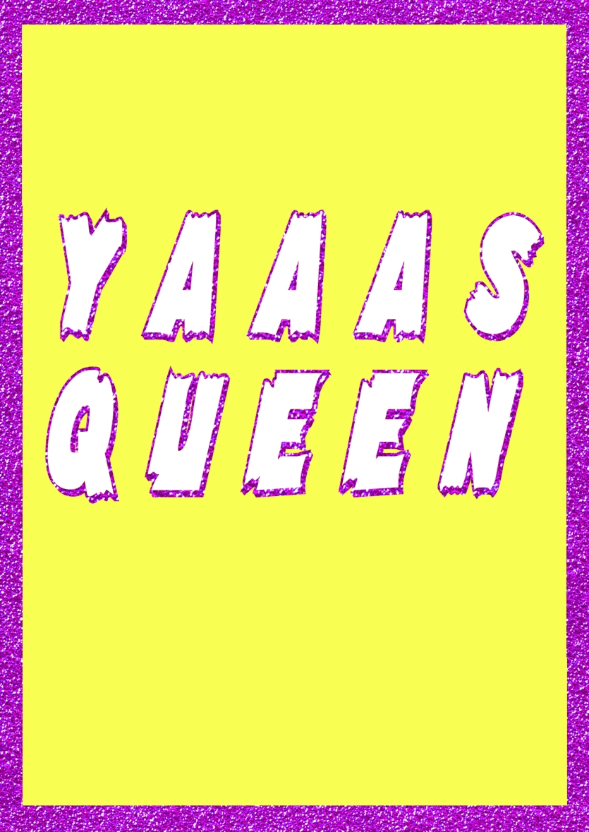 Yaaas Queen Greetings Card