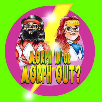 Logo for Power Rangers Podcast 'Morph In or Morph Out?'